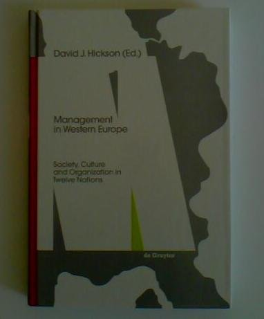 Management in Western Europe : society, culture and organization in twelve nations. - Hickson, David J. [Hrsg.]