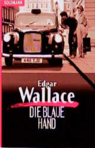 Die blaue Hand : Kriminalroman = The blue hand. - Wallace, Edgar