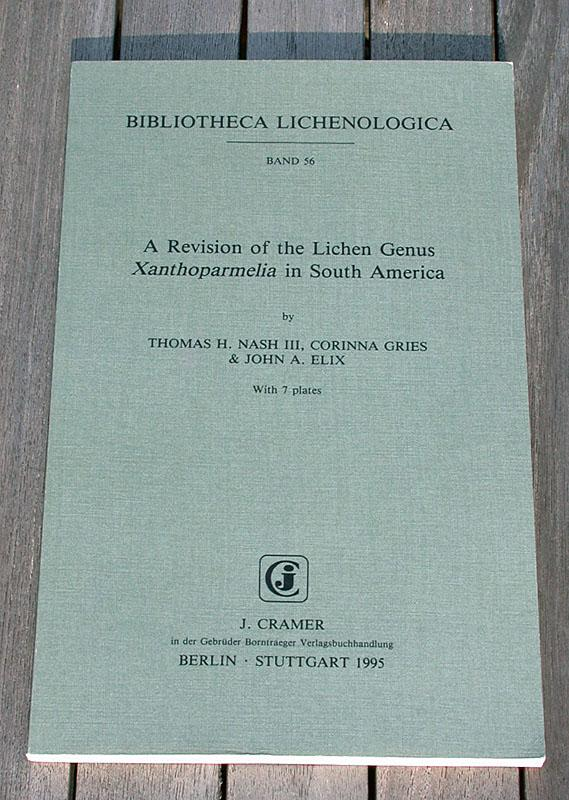 A Revision of the Lichen Genus Xanthoparmelia in South America (Bibliotheca Lichenologica)
