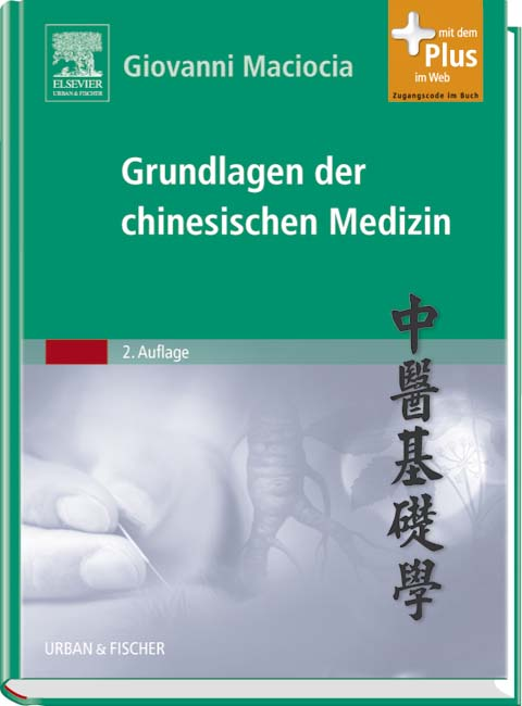 Grundlagen der chinesischen Medizin: mit Zugang zum Elsevier-Portal [Gebundene Ausgabe] von Giovanni Maciocia (Autor) The Foundations of Chinese Medicine, 2ed  Auflage: 2 (8. September 2008) - Giovanni Maciocia (Autor)