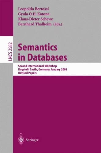 Semantics in Databases: Second International Workshop, Dagstuhl Castle, Germany, January 7-12, 2001, Revised Papers (Lecture Notes in Comput - Leopoldo Bertossi; Gyula Katona; Klaus-Dieter Schewe; Bernhard Thalheim