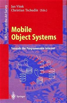 Mobile Object Systems Towards the Programmable Internet: Second International Workshop, MOS'96, Linz, Austria, July 8 - 9, 1996, Selected . Papers (Lecture Notes in Computer Science) - Vitek, Jan and Christian Tschudin