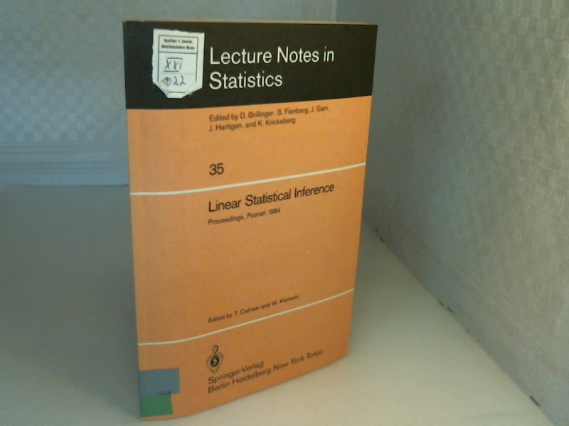 Linear Statistical Inference. Proceedings of the International Conference held at Poznan, Poland, June 4-8, 1984. (= Lecture Notes in Statistics - Volume 35) - Calinski, Tadeusz and W. Klonecki (Editors).