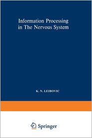 Information Processing in The Nervous System: Proceedings of a Symposium held at the State University of New York at Buffalo 21st-24th October, 1968