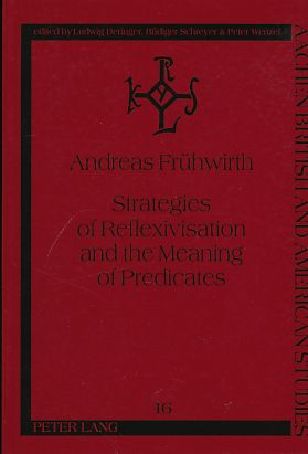 Strategies of Reflexivisation and Meaning of Predicates: A Contrastive Analysis of English, German, and French: v. 16 (Aachen British and American Studies)