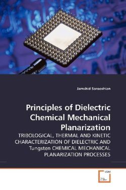 Principles of Dielectric Chemical Mechanical Planarization - Sorooshian, Jamshid