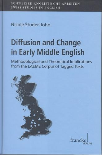 Diffusion and Change in Early Middle English. Methodological and Theoretical Implications from the LAEME Corpus of Tagged Texts. - Studer-Joho, Nicole