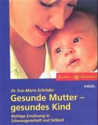 Gesunde Mutter - gesundes Kind