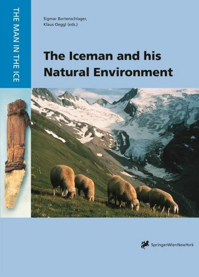 The Iceman and his Natural Environment - Sigmar Bortenschlager