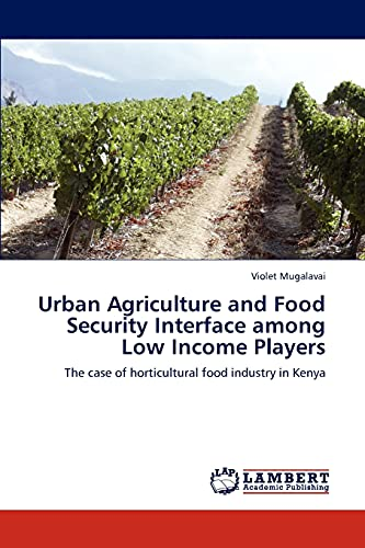 Urban Agriculture and Food Security Interface Among Low Income Players - Mugalavai, Violet