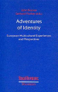 Adventures of identity. European multicultural experiences and perspectives. Stauffenburg discussion Band 15. Englisch. - Docker, John [Hrsg.]
