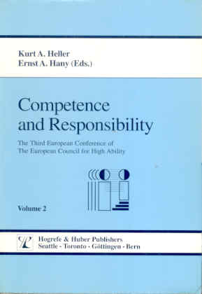 Competence and Responsibility: Proceedings of the Third European Conference of the European Council for High Ability, Munich v. 2