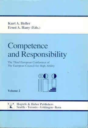 Competence and Responsibility. The Third European Conference of The European Council for High Ability. Vol. 2: Proceedings of the Conference - Heller, Kurt/ Hany, Ernst (Ed.)