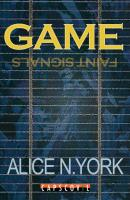 Game - Faint Signals - York, Alice N.