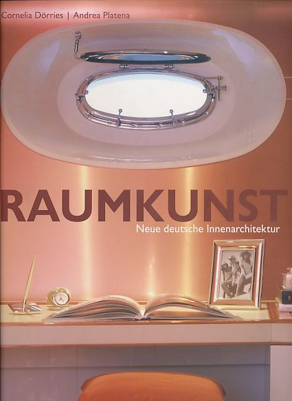Raumkunst. Neue Innenarchitektur / New German Interior Design