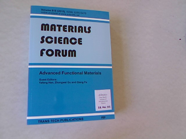 Advanced Functional Materials: Selected, Peer Reviewed Papers from the Chinese Materials Congress 2014 (Cmc 2014), July 4-7, 2014, Chengdu, China. Materials Science Forum, Volume 815. - Han, Yafang, Zhongwei Gu and Qiang Fu