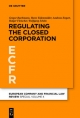 Regulating the Closed Corporation (European Company and Financial Law Review/Special Volume)