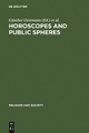Horoscopes and Public Spheres - Günther Oestmann;  Darrel;  H. Rutkin;  Kocku von Stuckrad