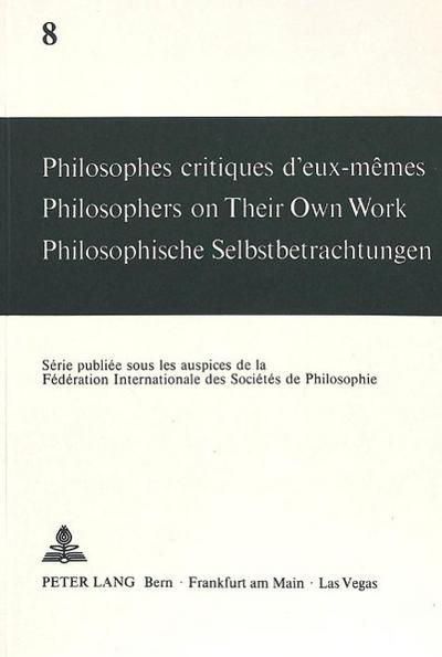 Philosophes Critiques D'Eux-Memes. Philosophers on Their Own Work. Philosophische Selbstbetrachtungen - Andre Mercier