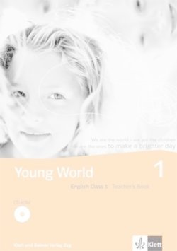 Young World 1. English Class 3: Young World, Bd.1 : English Class 3, Teacher's Book m. CD-ROM