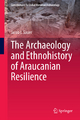 The Archaeology and Ethnohistory of Araucanian Resilience - Jacob J. Sauer
