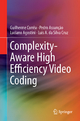 Complexity-Aware High Efficiency Video Coding - Guilherme Correa; Pedro Assuncao; Luciano Agostini; Luis A. da Silva Cruz