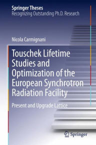 Touschek Lifetime Studies and Optimization of the European Synchrotron Radiation Facility: Present and Upgrade Lattice - Nicola Carmignani