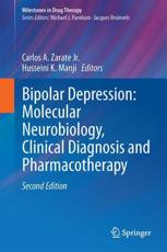 Bipolar Depression: Molecular Neurobiology, Clinical Diagnosis and Pharmacotherapy 2016 - Zarate, Carlos A., Jr. (EDT)/ Manji, Husseini K. (EDT)