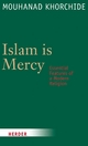 Islam is Mercy - Mouhanad Khorchide; Sarah Hartmann