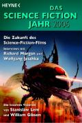 Das Science Fiction Jahr 2006. Die Zukunft des Science-Fiction-Films