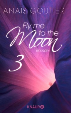 Fly me to the moon 3 (eBook, ePUB) - Goutier, Anaïs