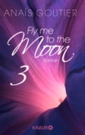 Fly me to the moon 3 - Anaïs Goutier