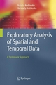 Exploratory Analysis of Spatial and Temporal Data - A Systematic Approach