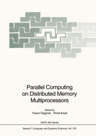 Parallel Computing on Distributed Memory Multiprocessors - Fusun Ozguner