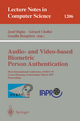 Audio- and Video-based Biometric Person Authentication - Josef Bigün; Gerard Chollet; Gunilla Borgefors