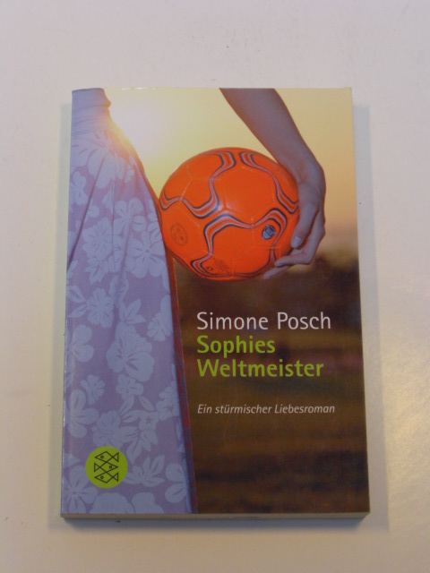 Simone Posch: Sophies Weltmeister.