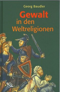 Gewalt in den Weltreligionen (eBook, ePUB) - Baudler, Georg