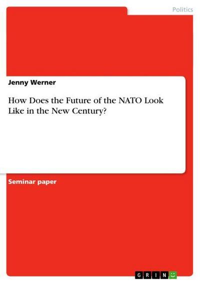How Does the Future of the NATO Look Like in the New Century? - Jenny Werner
