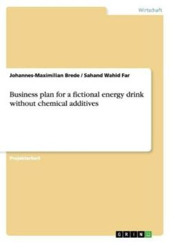 Business plan for a fictional energy drink without chemical additives