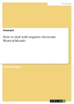 How to deal with negative electronic Word-of-Mouth?