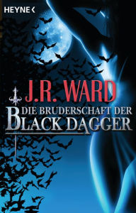 Die Bruderschaft der Black Dagger (The Black Dagger Brotherhood: An Insider's Guide) - J. R. Ward