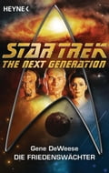 Star Trek - The Next Generation: Die Friedenswächter - Andreas Brandhorst, Gene DeWeese