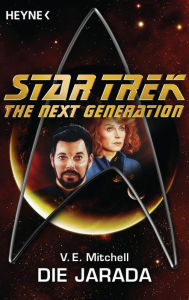 Star Trek - The Next Generation: Die Jarada: Roman - V. E. Mitchell