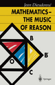 Mathematics — The Music of Reaso - Jean Dieudonne
