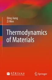Thermodynamics of Materials - Jiang, Qing / Wen, Zi