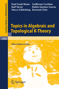 Sánchez-García, Rubén;Schlichting, Marco;Baum, Paul Frank;Cortiñas, Guillermo;Meyer, Ralf: Topics in Algebraic and Topological K-Theory