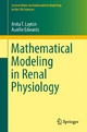 Mathematical Modeling in Renal Physiology - Anita T. Layton;  Aurélie Edwards