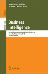 Business Intelligence: Second European Summer School, eBISS 2012, Brussels, Belgium, July 15-21, 2012, Tutorial Lectures
