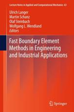 Fast Boundary Element Methods in Engineering and Industrial Applications - Langer, Ulrich (EDT)/ Schanz, Martin (EDT)/ Steinbach, Olaf (EDT)/ Wendland, Wolfgang L. (EDT)