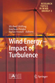 Wind Energy - Impact of Turbulence - Michae Hölling;  Michae Hölling;  Joachim Peinke;  Joachim Peinke;  Stefan Ivanell;  Stefan Ivanell